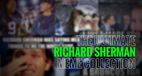 richard sherman meme collection