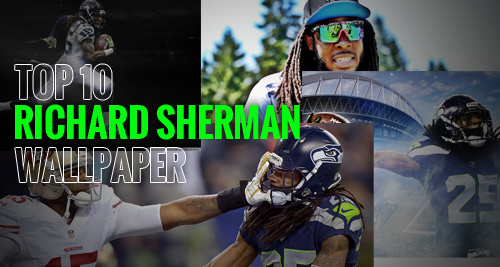 top 10 richard sherman wallpapers