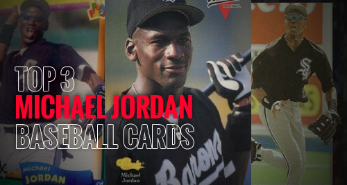 Michael Jordan Baseball Card: The Top 3